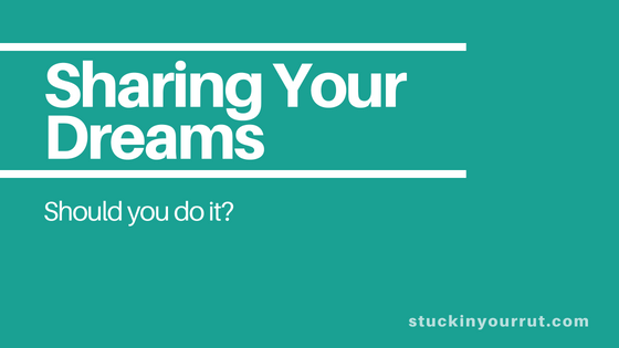 Sharing Your Dreams – Should You Do It?