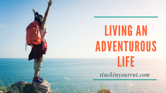living an adventurous life