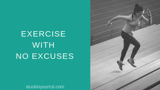 Exercise With No Excuses