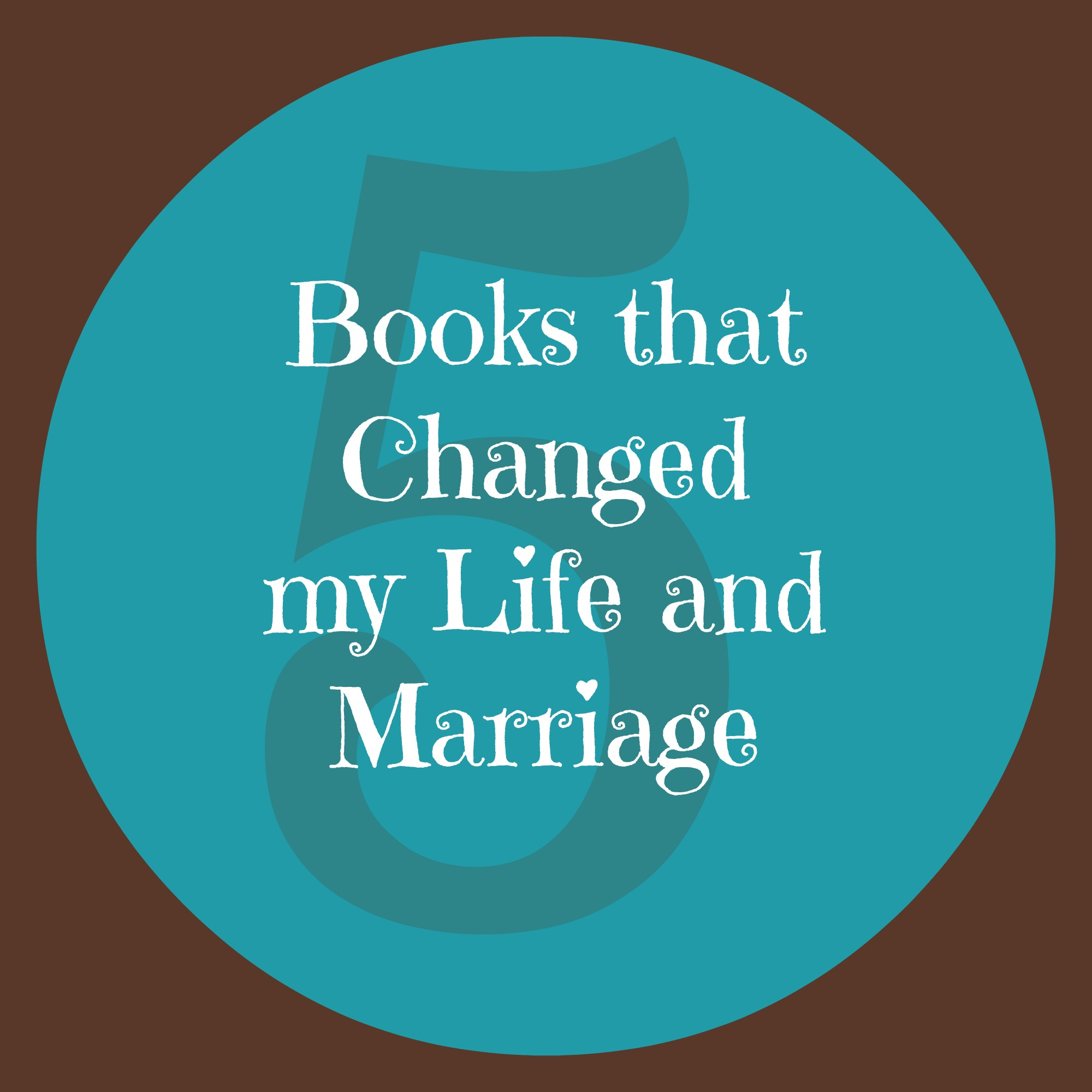 5 Books That Changed My Life and Marriage