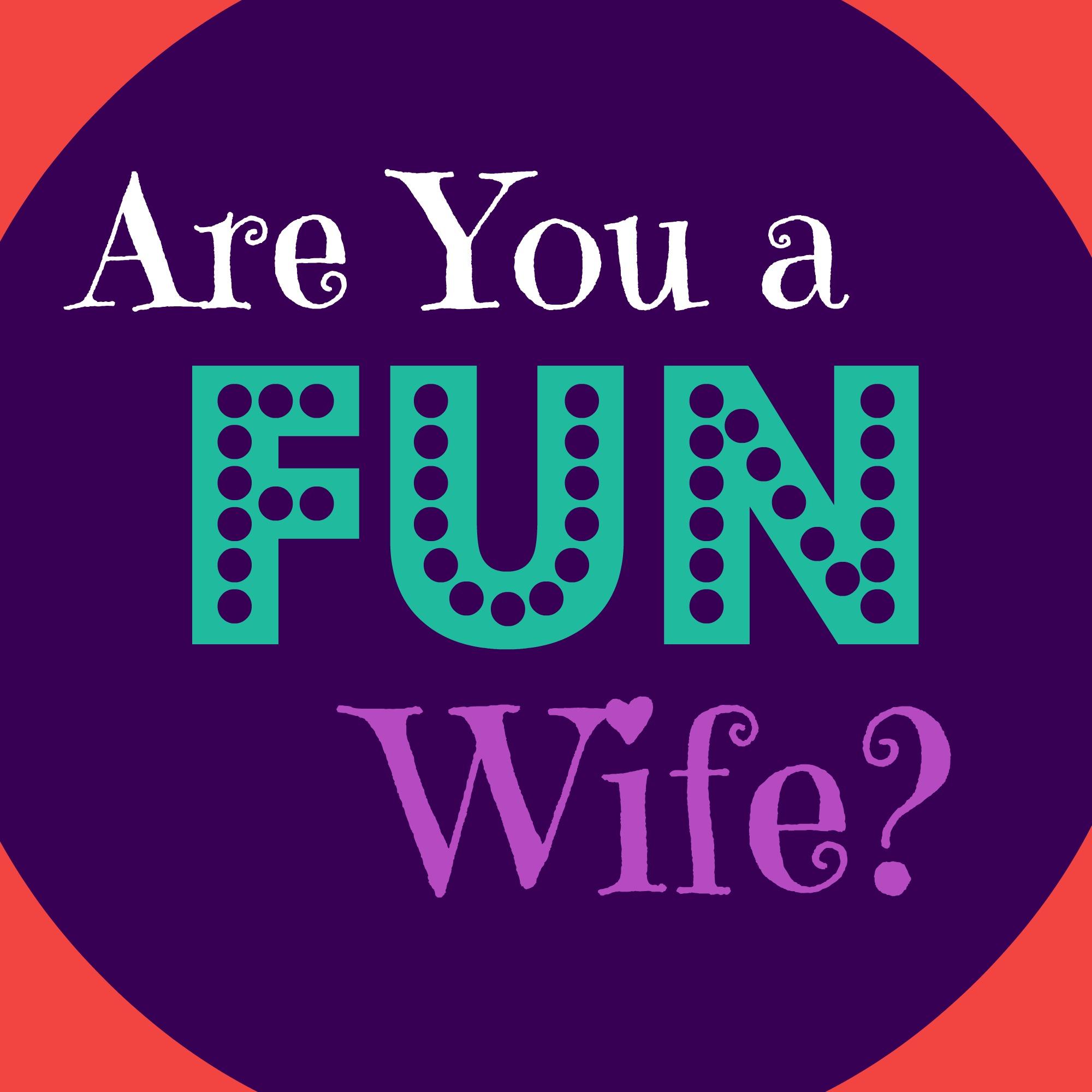 Are You a Fun Wife?