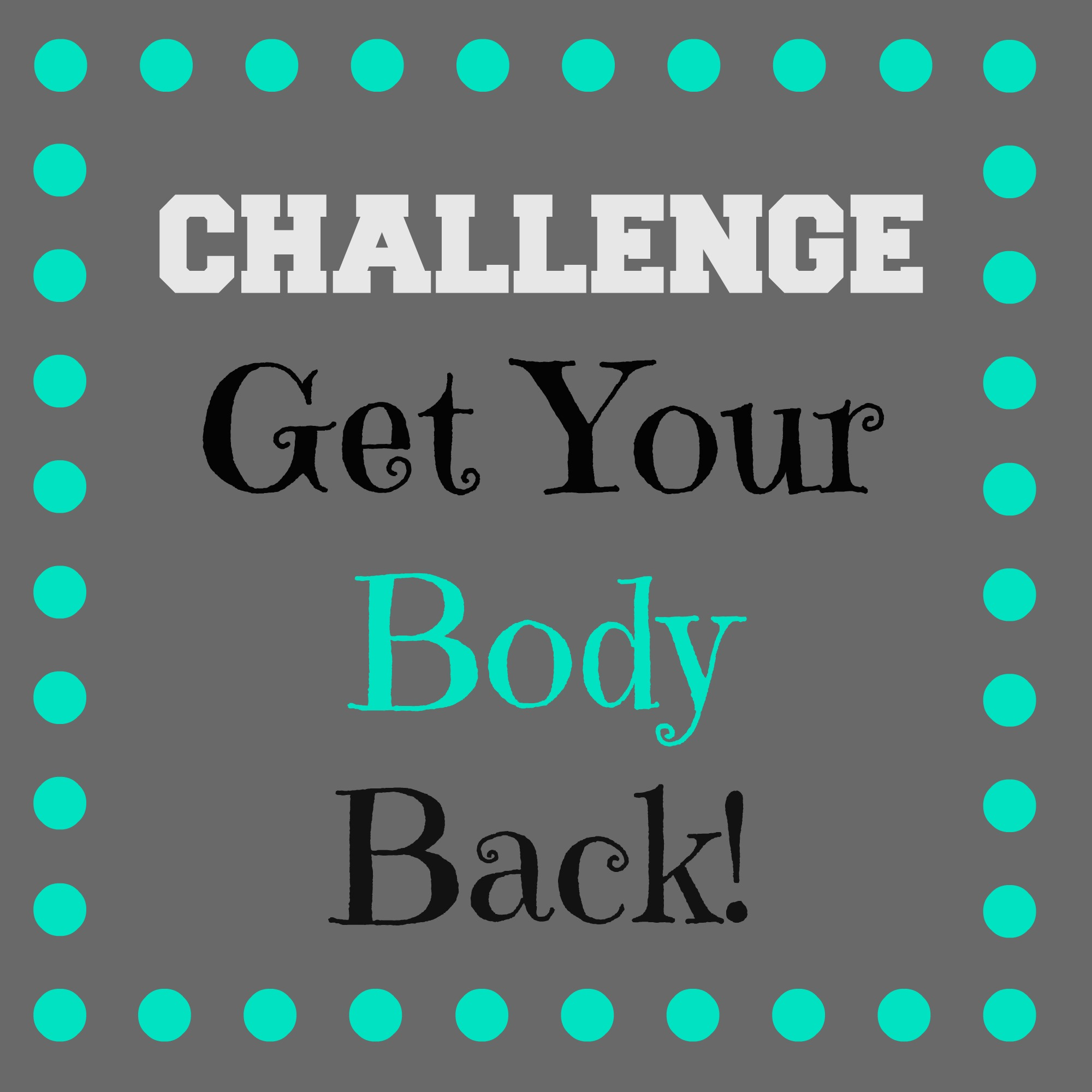 CHALLENGE: Get Your Body Back