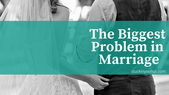 The Biggest Problem in Marriage that No One is Talking About
