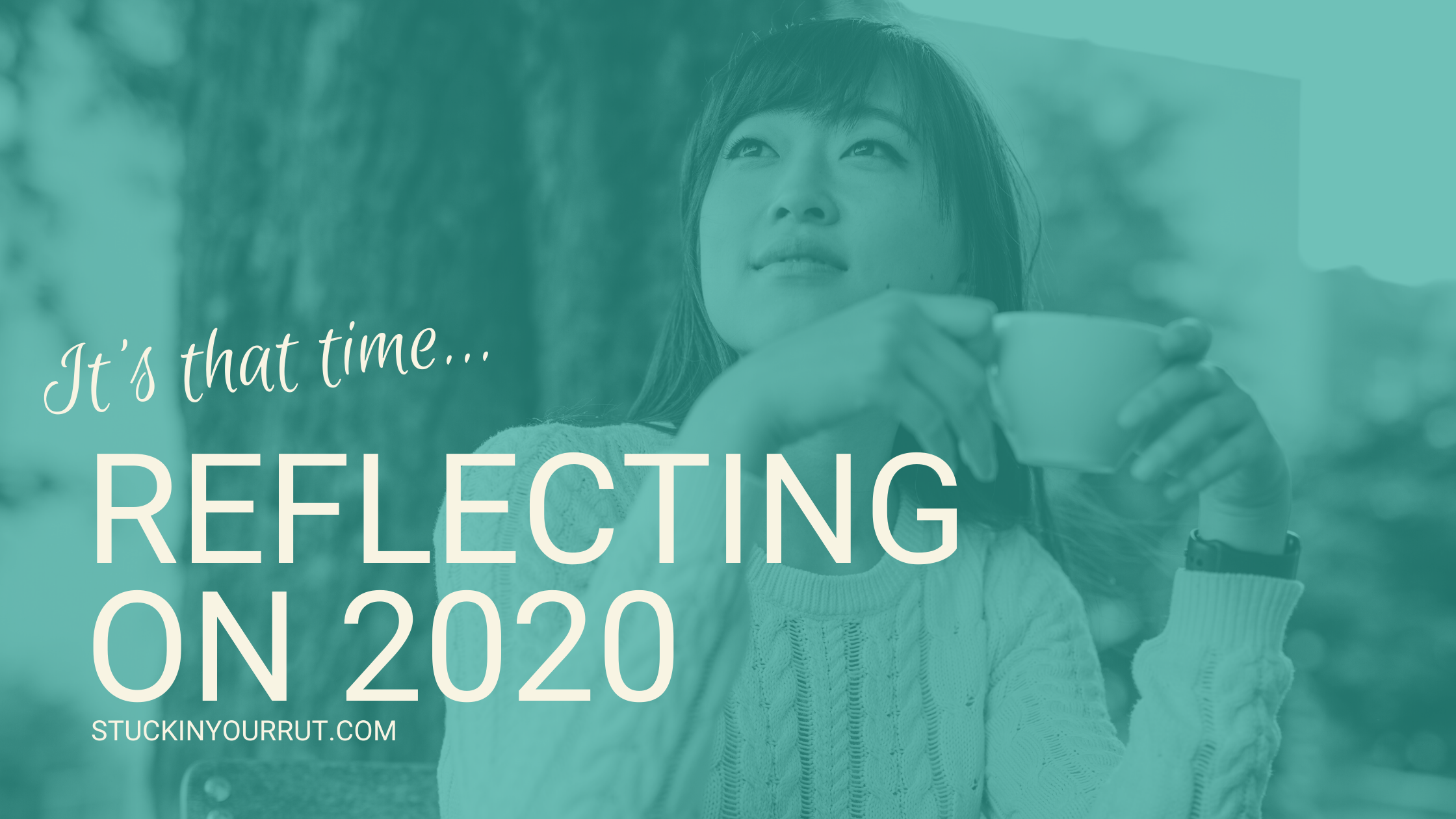 How to Reflect on 2020 with the Right Mindset