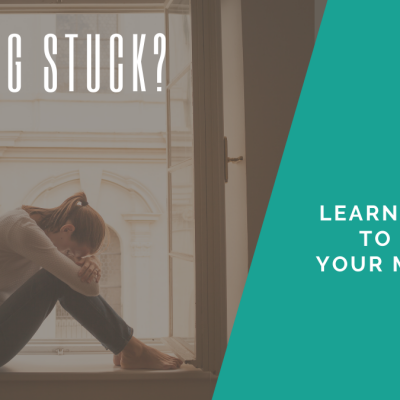 Is Your Mindset Keeping You Stuck? 6 Ways to Change Your Mindset during Difficult Life Challenges
